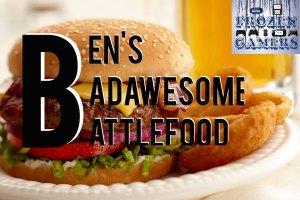 ben's badawesome battlefood